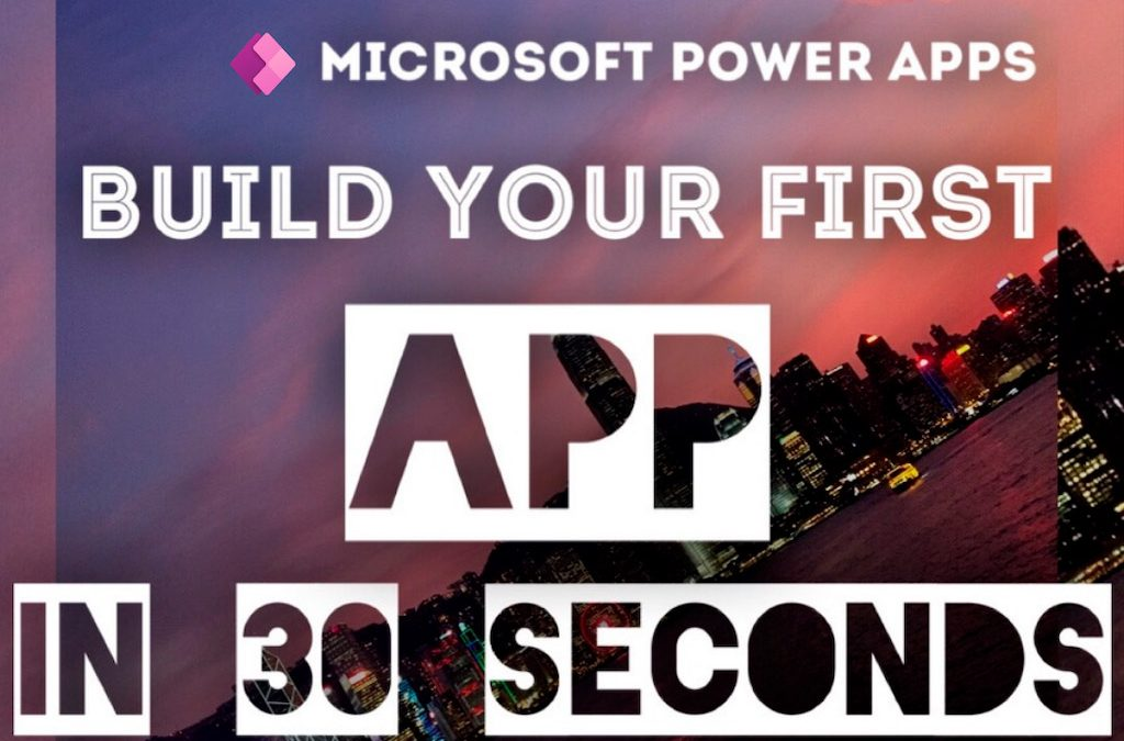 How to build an app in 30 Seconds | Microsoft PowerApps